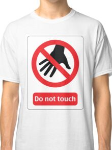 Do not touch Classic T-Shirt