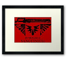 By the Blood of Sanguinius! Framed Print