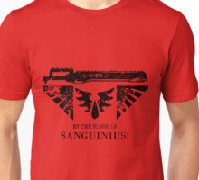 By the Blood of Sanguinius! Unisex T-Shirt