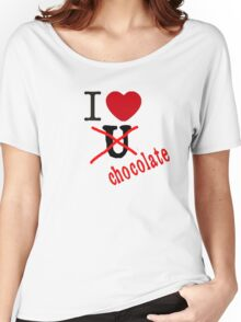 I love u no chocolate Women's Relaxed Fit T-Shirt