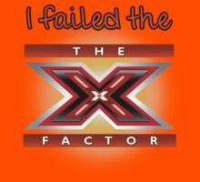 I failed the X Factor by mumblebug