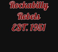 retro Rockabilly rebels est. 1951  Unisex T-Shirt