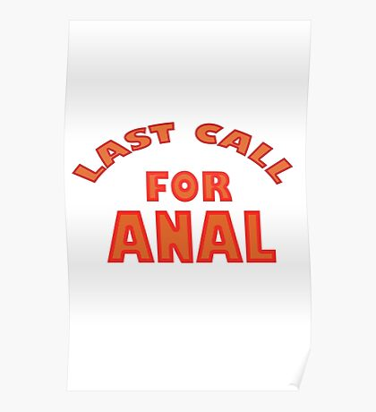 Last call for anal funny nerd geek geeky Poster
