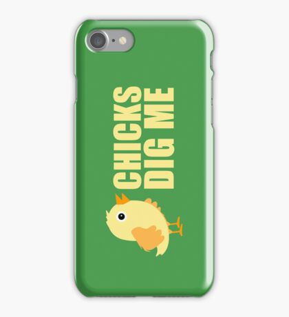 Chicks Dig Me [ Tshirt & iPad Case ] iPhone Case/Skin