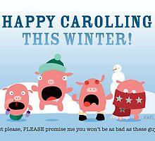 Happy Carolling This Winter by Karl Smyth