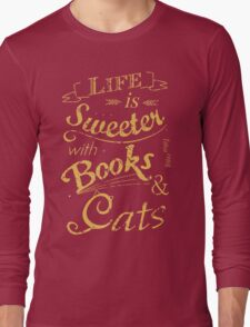life is sweeter with books & cats #2 Long Sleeve T-Shirt