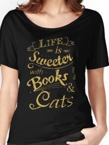 life is sweeter with books & cats #2 Women's Relaxed Fit T-Shirt