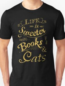 life is sweeter with books & cats #2 T-Shirt