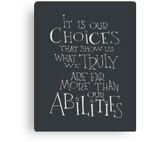 It is our choices  Canvas Print