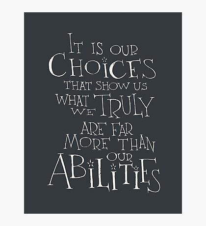 It is our choices Photographic Print