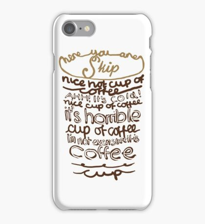 Nice Hot Cup of Coffee iPhone Case/Skin