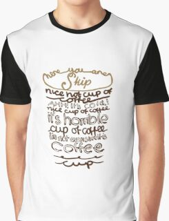 Nice Hot Cup of Coffee Graphic T-Shirt