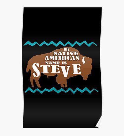 My native american name is steve funny nerd geek geeky Poster
