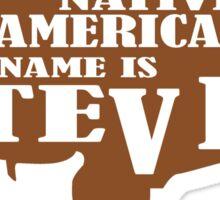 My native american name is steve funny nerd geek geeky Sticker