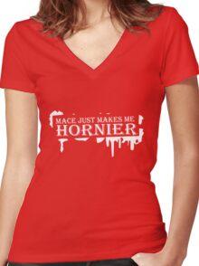 Mace just makes me hornier funny nerd geek geeky Women's Fitted V-Neck T-Shirt