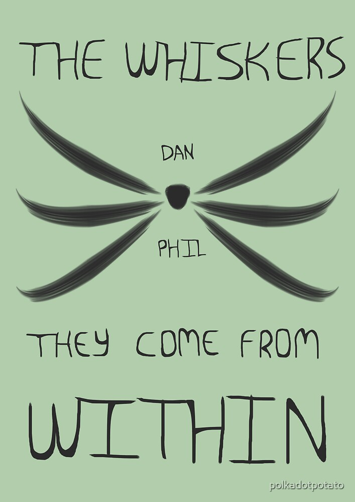 The Whiskers: They Come from Within by polkadotpotato