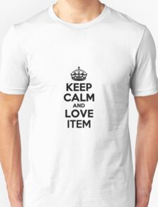 Keep Calm and Love ITEM T-Shirt