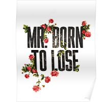 Mr. Born to Lose Poster