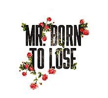 Mr. Born to Lose Photographic Print