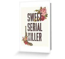 Serial Killer Greeting Card