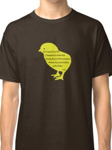 Picking on the Chickens Classic T-Shirt
