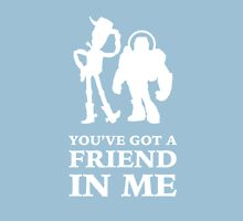 Toy Story Woody and Buzz Lightyear You've Got A Friend In Me Unisex T-Shirt