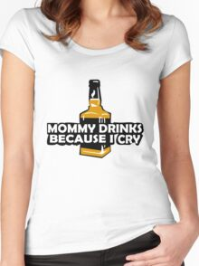 Mommy drinks because i cry funny nerd geek geeky Women's Fitted Scoop T-Shirt