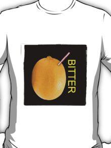 Bitter T-Shirt