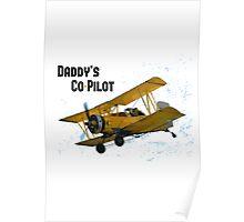 Daddy's Co-Pilot - Bi Plane Poster