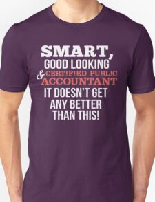 Smart Good Looking Certified Public Accountant T-Shirt