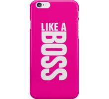 Bright Pink: Like a Boss - Iphone Case  iPhone Case/Skin
