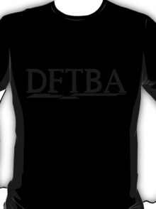 DFTBA (Black) T-Shirt