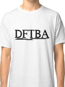 DFTBA (Black) Classic T-Shirt