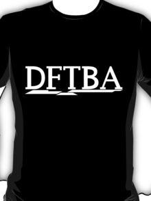 DFTBA (White) T-Shirt