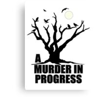 A Murder in Progress Canvas Print