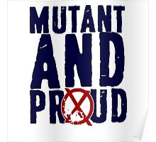 Mutant And Proud Poster