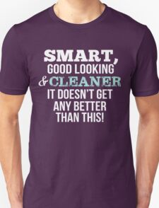 Smart Good Looking Cleaner T-Shirt