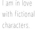 I love fictional characters by Booky1312