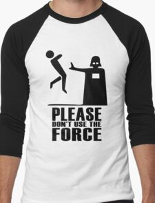 Please don't use the force Men's Baseball ¾ T-Shirt