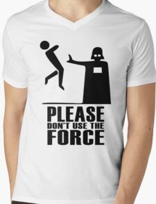 Please don't use the force Mens V-Neck T-Shirt
