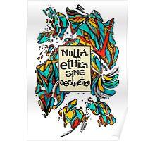 Nulla Ethica Sine Aesthetica - Colour Poster