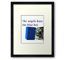 Famous humourous quotes series: The angels have the blue box dr who Framed Print