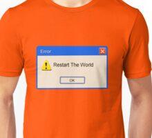 restart the world? Unisex T-Shirt