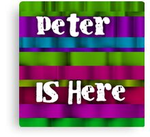 Peter is here Canvas Print