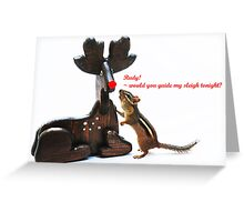 """""""...Rudy, would you guide my sleigh tonight?"""" Greeting Card"""