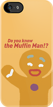 Do you know the Muffin Man!? by TheMoultonator