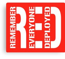 RED - Remember Everyone Deployed Canvas Print