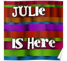 Julie is here Poster