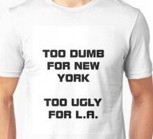 Dumb&Ugly Unisex T-Shirt