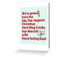 We're Gonna Have The Hap, Hap, Happiest Greeting Card